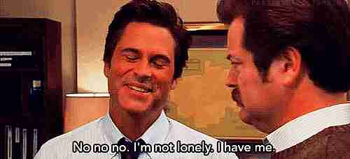 No, no, no. No estoy solo. Me tengo a mi