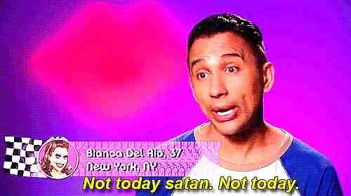 """persona diciendo """"Hoy no Satanás. Hoy no."""""""